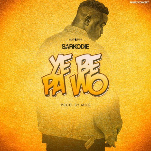 Sarkodie Ye Be Pa Wo - Sarkodie - Ye Be Pa Wo (Prod By M.O.G. Beats)