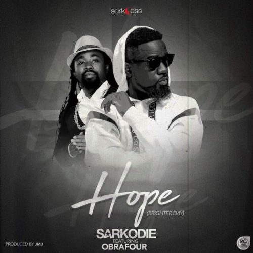 Sarkodie ft. Obrafour Hope Brighter Day - Sarkodie ft. Obrafour - Hope Brighter Day (Prod. by JMJ)