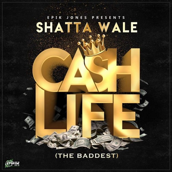 Shatta Wale Cash Life The Baddest  - Shatta Wale - Cash Life (The Baddest)