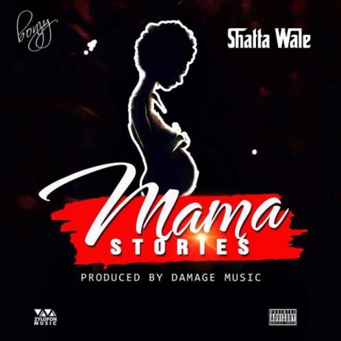 Shatta Wale Mama Stories - Shatta Wale - Mama Stories