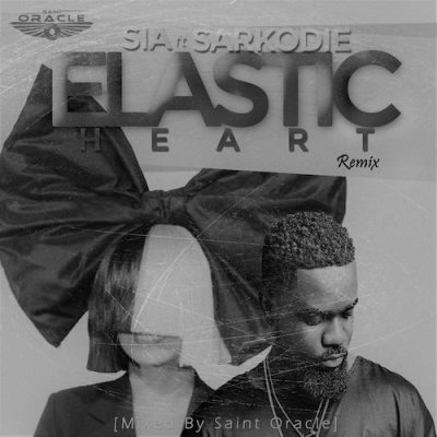 Sia ft. Sarkodie - Elastic Heart Remix (Mixed By Saint Oracle)