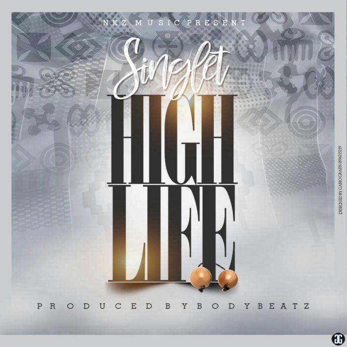 Singlet High Life - Singlet - High Life (Prod. By BodyBeatz)