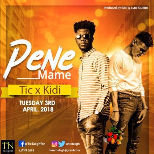 Tic ft. Kidi Pene Mame - Tic ft. Kidi - Pene Mame (Prod. by Kidi)