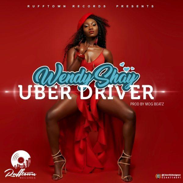 Wendy Shay Uber Driver - Wendy Shay - Uber Driver (Prod. by MOG Beatz)