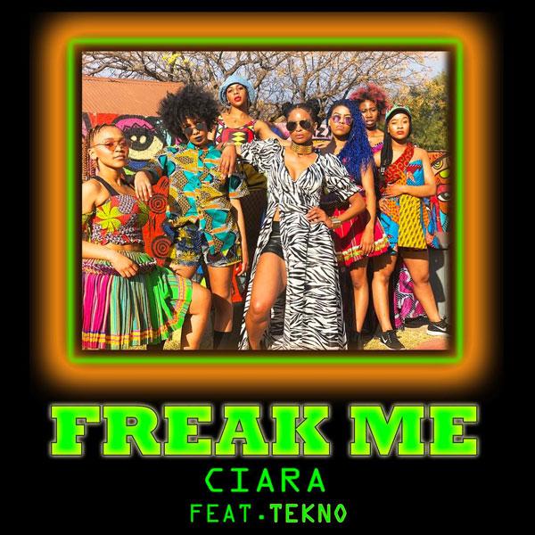 Ciara ft. Tekno Freak Me - Ciara ft. Tekno - Freak Me