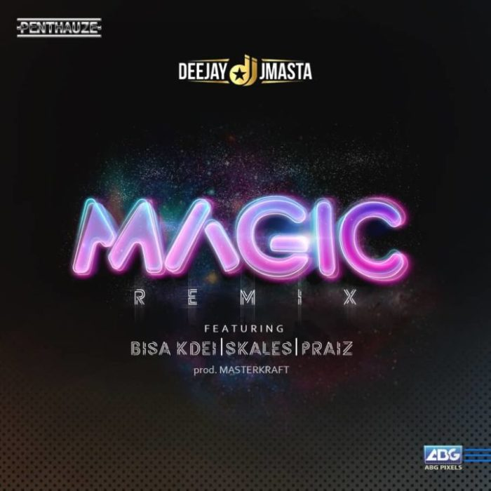 DJ J Masta ft. Bisa Kdei X Skales X Praiz Magic Remix - DJ J Masta ft. Bisa Kdei X Skales X Praiz - Magic Remix