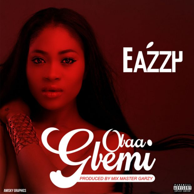 Photo of Eazzy - Obaa Gbemi (Prod. By Masta Garzy)