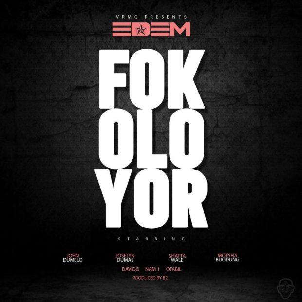 Edem Fokoloyor - Edem - Fokoloyor (Prod.by B2)
