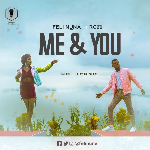 Feli Nuna ft. RCee Me and You - Feli Nuna ft. RCee - Me and You (Prod. by Konfem)