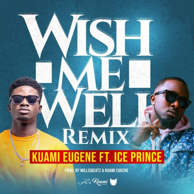 Kuami Eugene ft. Ice Prince Wish Me Well - Kuami Eugene ft. Ice Prince - Wish Me Well (Remix)