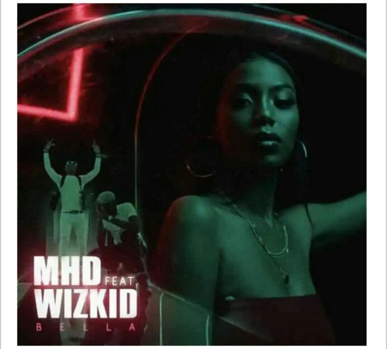 MHD ft. Wizkid Bella - MHD ft. Wizkid - Bella