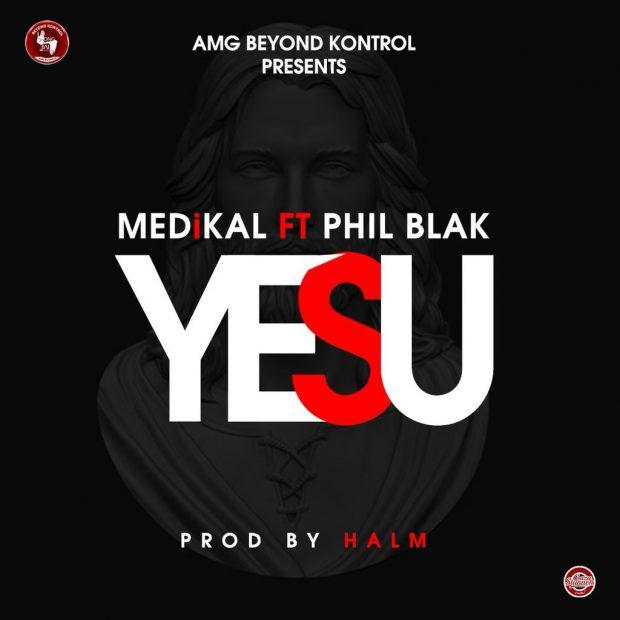 Medikal ft. Phil Black Yesu - Medikal ft. Phil Black - Yesu