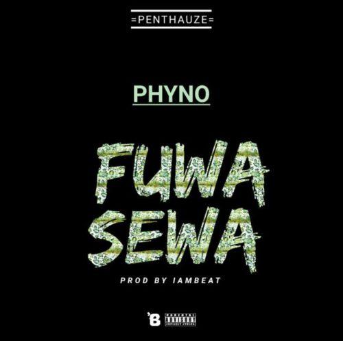 Phyno Fuwa Sewa - Phyno - Fuwa Sewa (Prod. by IamBeat)