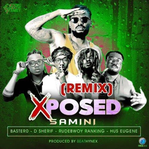 Samini ft. Rudebwoy Ranking Bastero D Sherif Hus Eugene Xposed Remix - Xposed (Remix) - Samini ft. Rudebwoy Ranking, Bastero, D Sherif, Hus Eugene