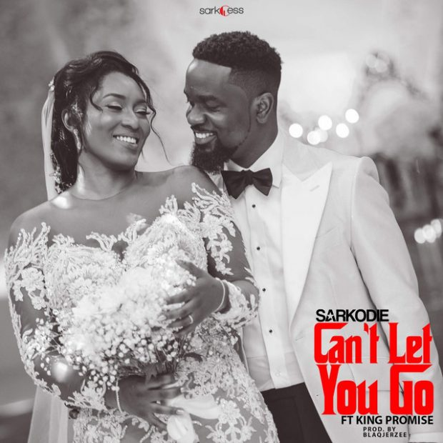 Sarkodie ft. King Promise Cant Let You Go - Sarkodie ft. King Promise - Cant Let You Go (Prod. by Blaqjerzee)