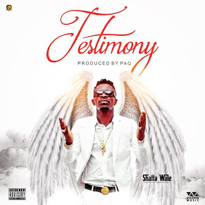 Shatta Wale Testimony - Shatta Wale - Testimony (Prod. By Paq)