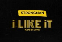 Photo of Strongman – I Like It (Mixed By KCee)