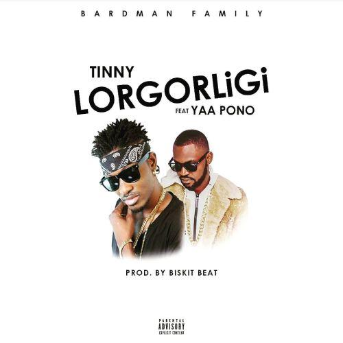 Tinny ft. Yaa Pono Lorgorligi - Tinny ft. Yaa Pono - Lorgorligi (Prod. By Bizkit Beatz)