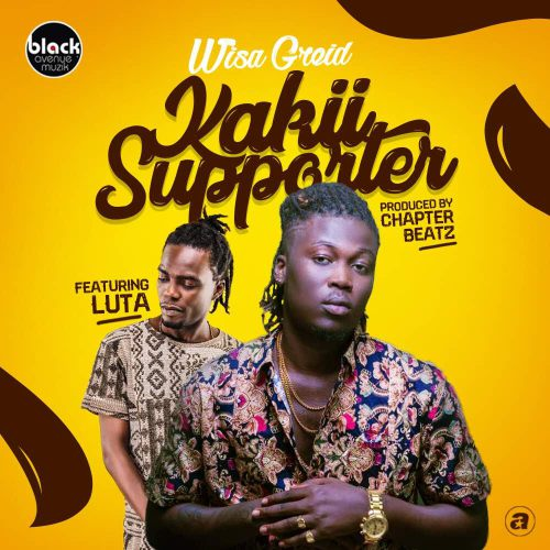 Wisa Greid ft. Luta Kakii Supporter  - Wisa Greid ft. Luta - Kakii Supporter (Prod. By Chapter Beatz)