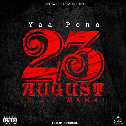 Yaa Pono 23 August R.I.P Mama - Yaa Pono - 23 August R.I.P Mama