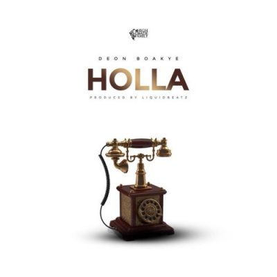 Deon Boakye Holla - Deon Boakye - Holla (Prod. by Liquid Beatz)