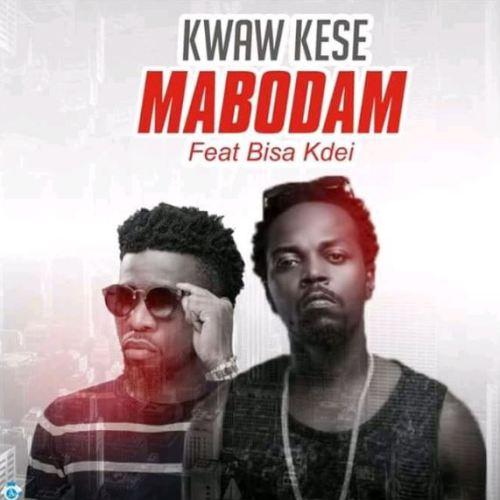 Kwaw Kese ft. Bisa Kdei Mabodam - Kwaw Kese ft. Bisa Kdei - Mabodam (Prod. by Bisa Kdei)