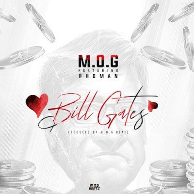 M.O.G ft. Rhoman Bill Gates - M.O.G ft. Rhoman - Bill Gates (Prod. By M.O.G Beatz)