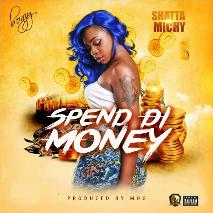 Shatta Michy Spend Di Money prod.MoG  - DL: Shatta Michy - Spend Di Money (prod.MoG)