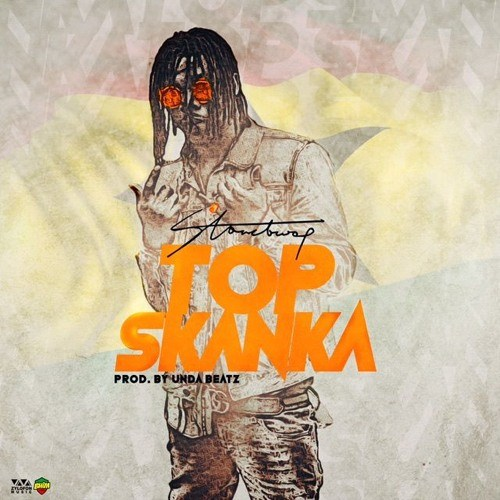 Stonebwoy – Top Skanka Prod. by Unda Beatz - DL: Stonebwoy - Top Skanka (Prod. by Unda Beatz)