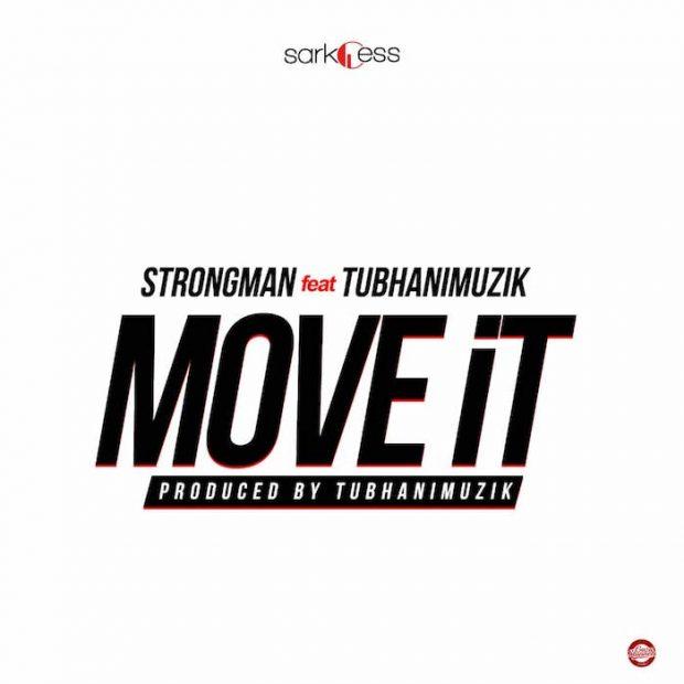 Strongman Move It ft. TubhaniMuzik - Strongman - Move It ft. TubhaniMuzik