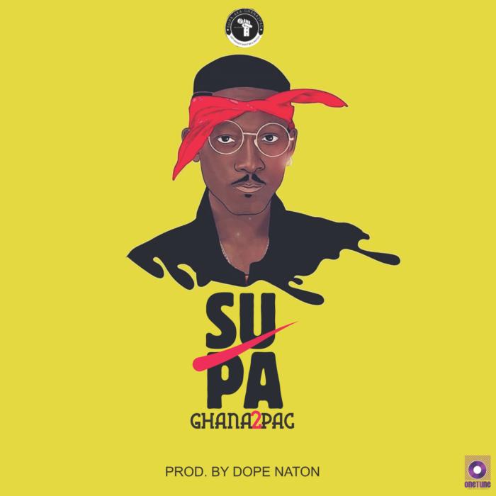 Supa Ghana2Pac - Supa - Ghana2Pac (Prod. by B2)