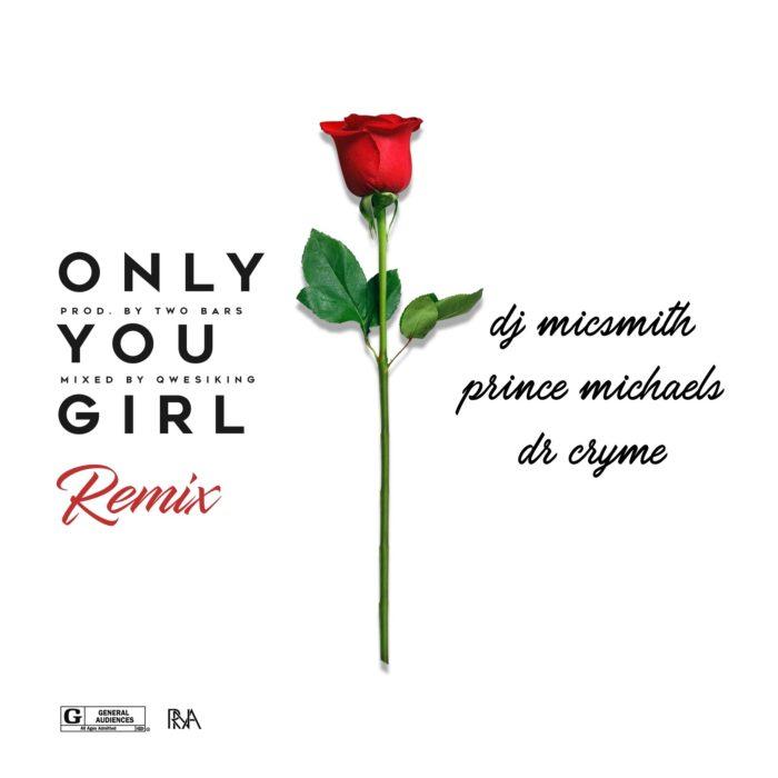 DJ Micsmith X Prince Michaels X Dr Cryme Only You Girl Remix - DJ Micsmith X Prince Michaels X Dr Cryme - Only You Girl (Remix)