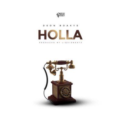Deon Boakye Holla - Deon Boakye - Holla (prod. Liquidbeatz)