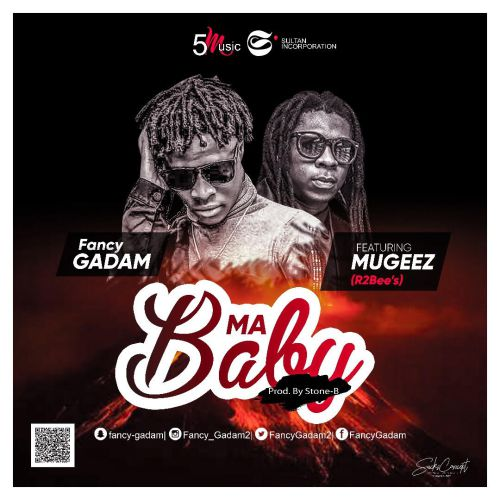 Fancy Gadam ft. Mugeez My Baby - Fancy Gadam ft. Mugeez - My Baby (Prod. by Stone B)