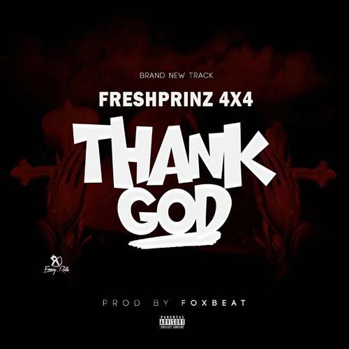 Fresh Prinz 4x4 Thank God - Fresh Prinz (4x4) - Thank God (Prod. by FoxBeat)