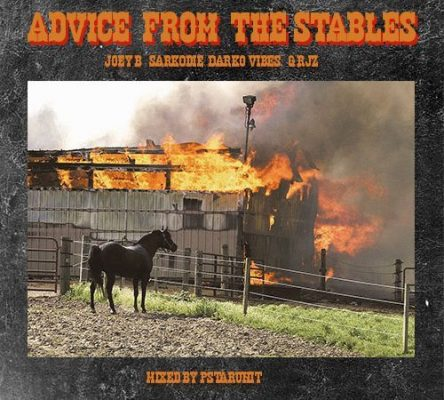 Joey B Sarkodie Darko vibes x RJZ Advice from the Stables - Joey B, Sarkodie, Darko vibes x RJZ - Advice from the Stables (Mixed. by Pstarunit)