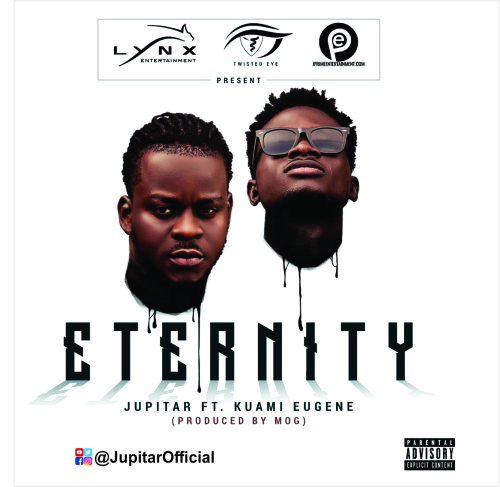 Jupitar ft. Kuami Eugene Eternity - Jupitar ft. Kuami Eugene - Eternity (Prod. by MOG Beatz)