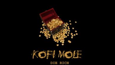 Photo of Kofi Mole – Die Rich