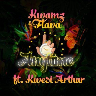 Kwamz Flava Anytime ft. Kwesi Arthur - Kwamz & Flava ft. Kwesi Arthur - Anytime