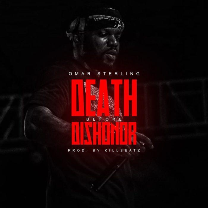 Omar Sterling Death Before Dishonor - Omar Sterling - Death Before Dishonor (prod. by Killbeatz)