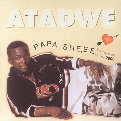 Papashee Atadwe - Papashee - Atadwe