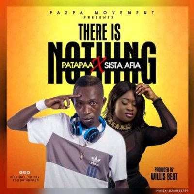 Patapaa ft. Sista Afia There Is Nothing - Patapaa ft. Sista Afia - There Is Nothing (Prod. By WillisBeatz)