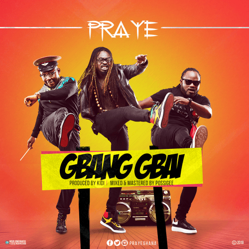 Praye Gbang Gbai Prod. by KiDi - Praye - Gbang Gbai (Prod. by KiDi)