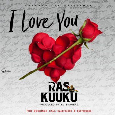 Ras Kuuku I Love You - Ras Kuuku - I Love You (Prod. By Kv Bangerz)