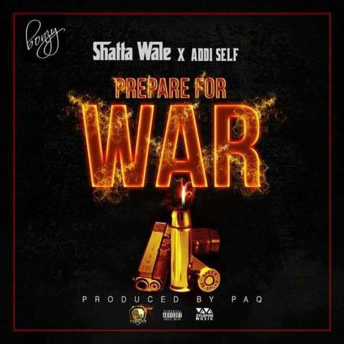 Shatta Wale x Addi Self Prepare For War - Shatta Wale x Addi Self - Prepare For War (Prod. by Paq)