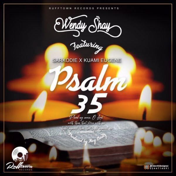 Wendy Shay ft. Kuami Eugene Sarkodie Psalm 35 - Wendy Shay ft. Kuami Eugene, Sarkodie - Psalm 35 (Prod. by M.O.G Beatz)