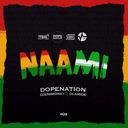 DopeNation x Dj Enimoney x Olamide Naami - DopeNation x Dj Enimoney x Olamide - Naami (Prod. By MOG)