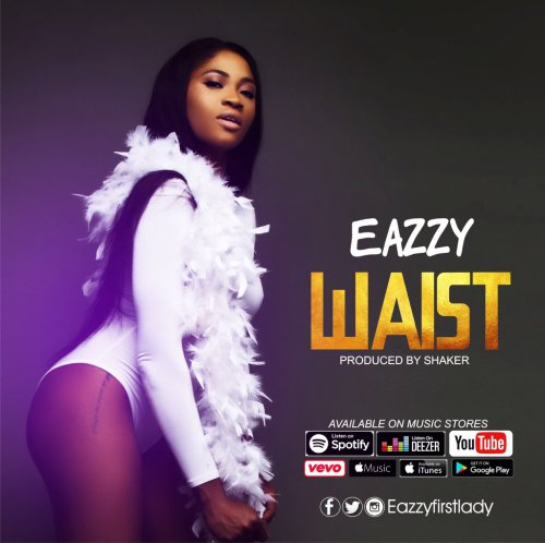 Eazzy Waist prod by Shaker - Eazzy - Waist (prod by Shaker)