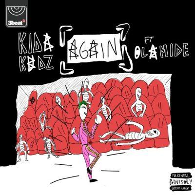 Kida Kudz ft. Olamide - Again Remix