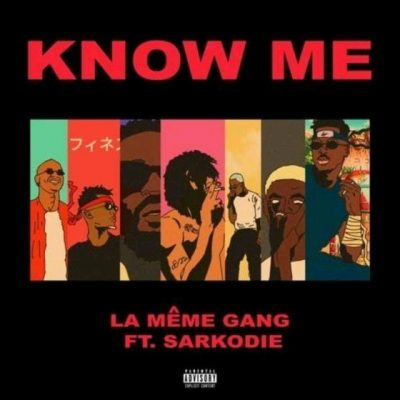 La Meme Gang ft. Sarkodie Know Me - La Meme Gang ft. Sarkodie - Know Me (Prod. by DJ Pain)